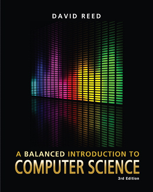 Solution Manual (Complete Download) for A Balanced Introduction to Computer Science, 3/E, David Reed, ISBN-10: 0132166755, ISBN-13: 9780132166751, Instantly Downloadable Solution Manual, Complete (ALL CHAPTERS) Solution Manual
