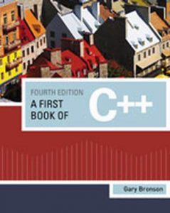 Solution Manual (Complete Download) for A First Book of C++, 4th Edition, Gary J. Bronson, ISBN-10: 1111531005, ISBN-13: 9781111531003, Instantly Downloadable Solution Manual, Complete (ALL CHAPTERS) Solution Manual