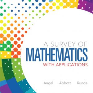 Solution Manual (Complete Download) for A Survey of Mathematics with Applications, 9/E, Allen R. Angel, Christine D. Abbott, Dennis C. Runde, ISBN-10: 0321759664, ISBN-13: 9780321759665, ISBN-10: 0321837533, ISBN-13: 9780321837530, Instantly Downloadable Solution Manual, Complete (ALL CHAPTERS) Solution Manual
