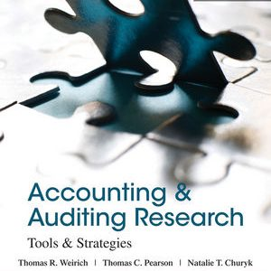 Solution Manual (Complete Download) for Accounting and Auditing Research: Tools and Strategies, 8th Edition, Thomas R. Weirich, Thomas C. Pearson, Natalie Tatiana Churyk, ISBN : 9781118806494, ISBN : 9781118027073, Instantly Downloadable Solution Manual, Complete (ALL CHAPTERS) Solution Manual