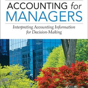 Solution Manual (Complete Download) for Accounting for Managers, Canadian Edition, Paul M. Collier, Sandy M. Kizan, Eckhard Schumann, ISBN : 9781118579305, ISBN : 9781118037966, Instantly Downloadable Solution Manual, Complete (ALL CHAPTERS) Solution Manual