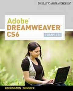 Solution Manual (Complete Download) for Adobe® Dreamweaver® CS6: Complete, 1st Edition, Corinne Hoisington, Jessica Minnick, ISBN-10: 1133525946, ISBN-13: 9781133525943, Instantly Downloadable Solution Manual, Complete (ALL CHAPTERS) Solution Manual