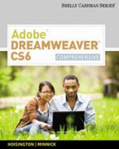 Solution Manual (Complete Download) for Adobe Dreamweaver CS6: Comprehensive, 1st Edition, Corinne Hoisington, Jessica Minnick, ISBN-10: 1133525938, ISBN-13: 9781133525936, Instantly Downloadable Solution Manual, Complete (ALL CHAPTERS) Solution Manual