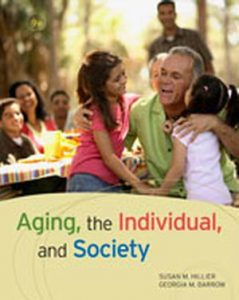Solution Manual (Complete Download) for Aging, the Individual, and Society, 9th Edition, Susan M. Hillier, Georgia M. Barrow, ISBN-10: 0495811661, ISBN-13: 9780495811664, Instantly Downloadable Solution Manual, Complete (ALL CHAPTERS) Solution Manual