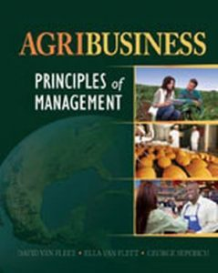 Solution Manual (Complete Download) for Agribusiness: Principles of Management, 1st Edition, David Van Fleet, Ella Van Fleet, George J. Seperich, ISBN-10: 1111544867, ISBN-13: 9781111544867, Instantly Downloadable Solution Manual, Complete (ALL CHAPTERS) Solution Manual
