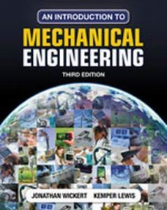 Solution Manual (Complete Download) for An Introduction to Mechanical Engineering, 3rd Edition, Jonathan Wickert, Kemper Lewis, ISBN-10: 1111576807, ISBN-13: 9781111576806, Instantly Downloadable Solution Manual, Complete (ALL CHAPTERS) Solution Manual