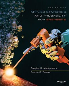 Solution Manual (Complete Download) for Applied Statistics and Probability for Engineers, 6e, Douglas C. Montgomery, ISBN: 1118539710, ISBN : 9781118802250, ISBN : 9781118539712, Instantly Downloadable Solution Manual, Complete (ALL CHAPTERS) Solution Manual