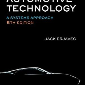 Solution Manual (Complete Download) for Automotive Technology: A Systems Approach, 5th Edition, Jack Erjavec, ISBN-10: 1428311491, ISBN-13: 9781428311497, Instantly Downloadable Solution Manual, Complete (ALL CHAPTERS) Solution Manual
