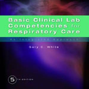 Solution Manual (Complete Download) for Basic Clinical Lab Competencies for Respiratory Care: An Integrated Approach, 5th Edition, Gary C. White, ISBN-10: 1435453654, ISBN-13: 9781435453654, Instantly Downloadable Solution Manual, Complete (ALL CHAPTERS) Solution Manual