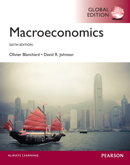 Solution Manual (Complete Download) for Blanchard: Macroeconomics Global Edition, 6/E, Olivier Blanchard, ISBN-10: 0273766333, ISBN-13: 9780273766339, Instantly Downloadable Solution Manual, Complete (ALL CHAPTERS) Solution Manual