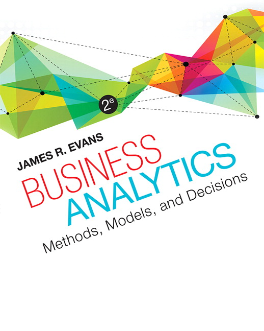 Solution Manual (Complete Download) for Business Analytics, 2/E, James R. Evans, ISBN-10: 0321997824, ISBN-13: 9780321997821, Instantly Downloadable Solution Manual, Complete (ALL CHAPTERS) Solution Manual