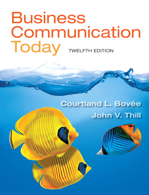 Solution Manual (Complete Download) for Business Communication Today, 12/E, Courtland L. Bovee, John V. Thill, ISBN-10: 0132971291, ISBN-13: 9780132971294, ISBN-10: 0133131114, ISBN-13: 9780133131116, Instantly Downloadable Solution Manual, Complete (ALL CHAPTERS) Solution Manual