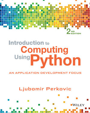 Solution manual for Introduction to Computing Using Python: An Application Development Focus 2nd Edition by Perkovic