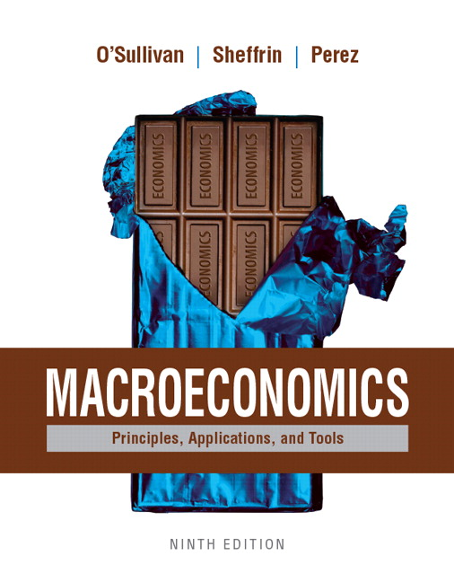 Solution manual for Macroeconomics: Principles, Applications, and Tools 9th Edition by O'Sullivan