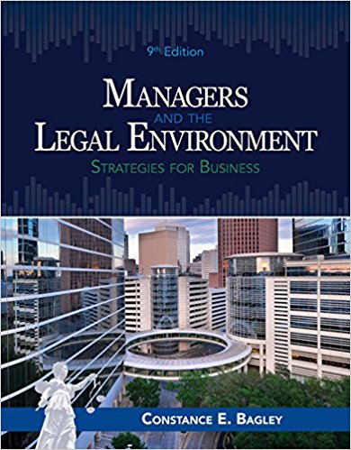 Solution manual for Managers and the Legal Environment: Strategies for Business 9th Edition by Bagley