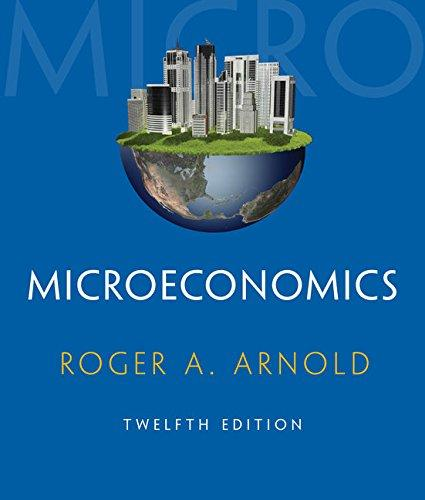 Solution manual for Microeconomics 12th Edition by Arnold