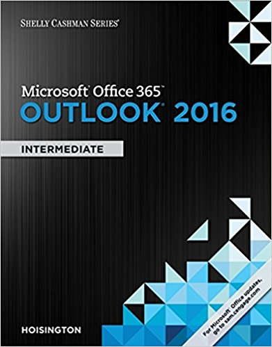 Solution manual for Microsoft® Office 365 & Outlook 2016: Intermediate 1st Edition by Hoisington