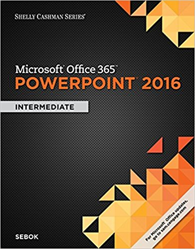 Solution manual for Microsoft® Office 365 & PowerPoint 2016 Intermediate 1st Edition by Sebok
