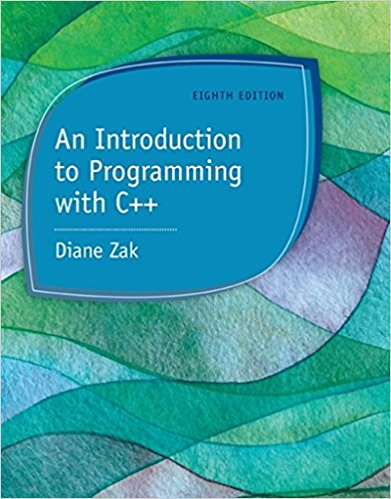 Test bank for An Introduction to Programming with C++ 8th Edition by Zak