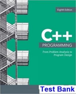 Test bank for C++ Programming: From Problem Analysis to Program Design 8th Edition by Malik