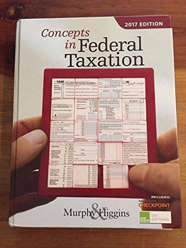 Test bank for Concepts in Federal Taxation 2017 24th Edition by Murphy