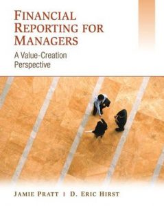 Test bank for Financial Reporting for Managers: A Value-Creation Perspective 1st Edition by Pratt