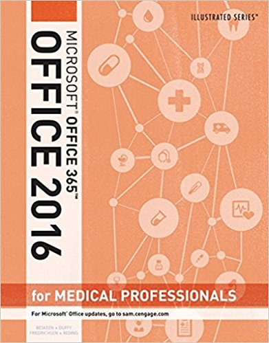 Test bank for Illustrated Microsoft® Office 365 & Office 2016 for Medical Professionals 1st Edition by Beskeen