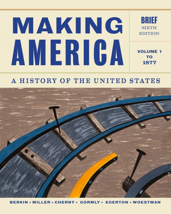 Test bank for Making America: A History of the United States Volume 1: To 1877 6th Edition by Berkin