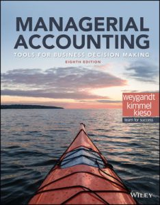 Test bank for Managerial Accounting: Tools for Business Decision Making 8th Edition by Weygandt