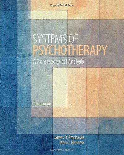 Test bank for Systems of Psychotherapy a Transtheoretical Analysis 8th Edition by Prochaska