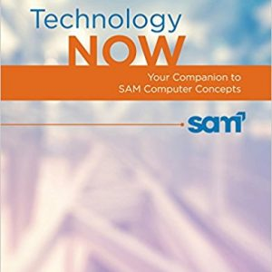 Test bank for Technology Now: Your Companion to SAM Computer Concepts 2nd Edition by Hoisington