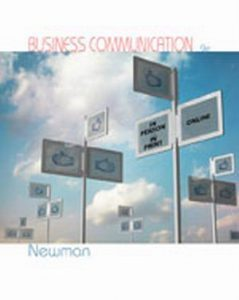 Solution Manual (Complete Download) for Business Communication: In Person, In Print, Online, 9th Edition, Amy Newman, ISBN-10: 1285187040, ISBN-13: 9781285187044, Instantly Downloadable Solution Manual, Complete (ALL CHAPTERS) Solution Manual