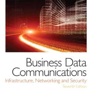 Solution Manual (Complete Download) for Business Data Communications- Infrastructure, Networking and Security, 7/E, William Stallings, Tom Case, ISBN-10: 0133023893, ISBN-13: 9780133023893, Instantly Downloadable Solution Manual, Complete (ALL CHAPTERS) Solution Manual