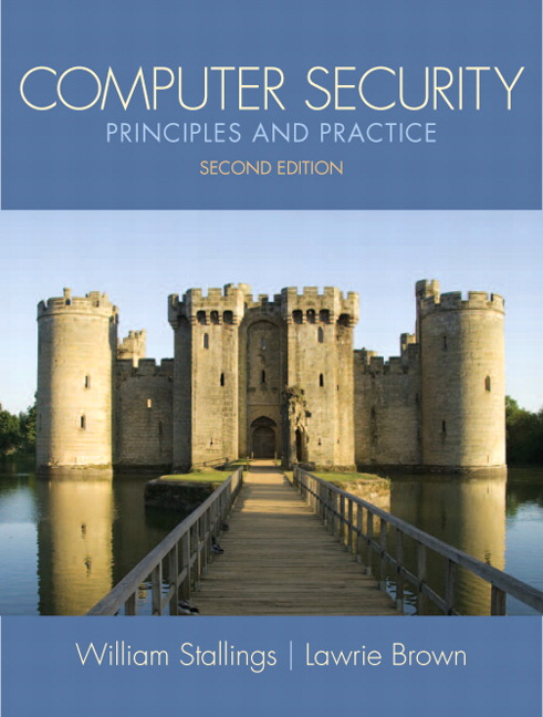 Solution Manual (Complete Download) for Computer Security: Principles and Practice, 2/E, William Stallings, Lawrie Brown, ISBN-10: 0132775069, ISBN-13: 9780132775069, Instantly Downloadable Solution Manual, Complete (ALL CHAPTERS) Solution Manual