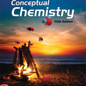 Solution Manual (Complete Download) for Conceptual Chemistry, 5/E, John A. Suchocki, ISBN-10: 0321803205, ISBN-13: 9780321803207, ISBN-10: 0321804414, ISBN-13: 9780321804419, Instantly Downloadable Solution Manual, Complete (ALL CHAPTERS) Solution Manual