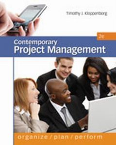 Solution Manual (Complete Download) for Contemporary Project Management, 2nd Edition Timothy Kloppenborg, ISBN-10: 0538477016, ISBN-13: 9780538477017, Instantly Downloadable Solution Manual, Complete (ALL CHAPTERS) Solution Manual