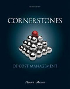 Solution Manual (Complete Download) for Cornerstones of Cost Management, 2nd Edition, Don R. Hansen, Maryanne M. Mowen, ISBN-10: 1111824401, ISBN-13: 9781111824402, Instantly Downloadable Solution Manual, Complete (ALL CHAPTERS) Solution Manual