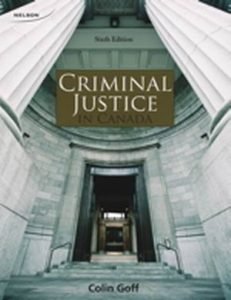 Solution Manual (Complete Download) for Criminal Justice in Canada, 6th Edition, Colin Goff, ISBN-10: 017651273X, ISBN-13: 9780176512736, Instantly Downloadable Solution Manual, Complete (ALL CHAPTERS) Solution Manual