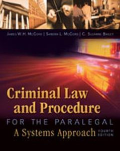 Solution Manual (Complete Download) for Criminal Law and Procedure for the Paralegal, 4th Edition, James W. H. McCord, J.D., Sandra L. McCord, C. Suzanne Bailey, ISBN-10: 1435440161, ISBN-13: 9781435440166, Instantly Downloadable Solution Manual, Complete (ALL CHAPTERS) Solution Manual