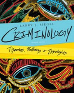 Solution Manual (Complete Download) for Criminology: Theories, Patterns, and Typologies, 11th Edition, Larry J. Siegel, ISBN-10: 1133049648, ISBN-13: 9781133049647, Instantly Downloadable Solution Manual, Complete (ALL CHAPTERS) Solution Manual