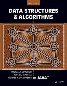 Solution Manual (Complete Download) for Data Structures and Algorithms in Java 6/e, Michael T. Goodrich, Roberto Tamassia, Michael H. Goldwasser, ISBN : 9781118803141, ISBN : 9781118771334, Instantly Downloadable Solution Manual, Complete (ALL CHAPTERS) Solution Manual