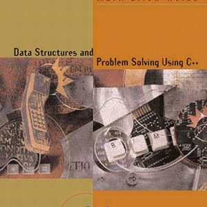 Solution Manual (Complete Download) for Data Structures and Problem Solving Using C++, 2/E, Mark A. Weiss, ISBN-10: 020161250X, ISBN-13: 9780201612509, Instantly Downloadable Solution Manual, Complete (ALL CHAPTERS) Solution Manual