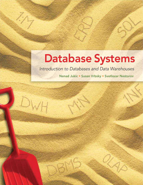 Solution Manual (Complete Download) for Database Systems: Introduction to Databases and Data Warehouses, Nenad Jukic, Susan Vrbsky, Svetlozar Nestorov, ISBN-10: 0132575671, ISBN-13: 9780132575676, Instantly Downloadable Solution Manual, Complete (ALL CHAPTERS) Solution Manual