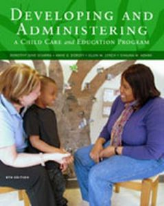 Solution Manual (Complete Download) for Developing and Administering a Child Care and Education Program, 8th Edition, Dorothy June Sciarra, Ed.D, Anne G. Dorsey, Ellen Lynch, Shauna Adams, ISBN-10: 1111833389, ISBN-13: 9781111833381, Instantly Downloadable Solution Manual, Complete (ALL CHAPTERS) Solution Manual
