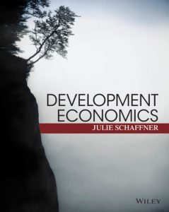 Solution Manual (Complete Download) for Development Economics: Theory, Empirical Research, and Policy Analysis, Julie Schaffner, ISBN : 9781118805763, ISBN : 9780470599396, Instantly Downloadable Solution Manual, Complete (ALL CHAPTERS) Solution Manual