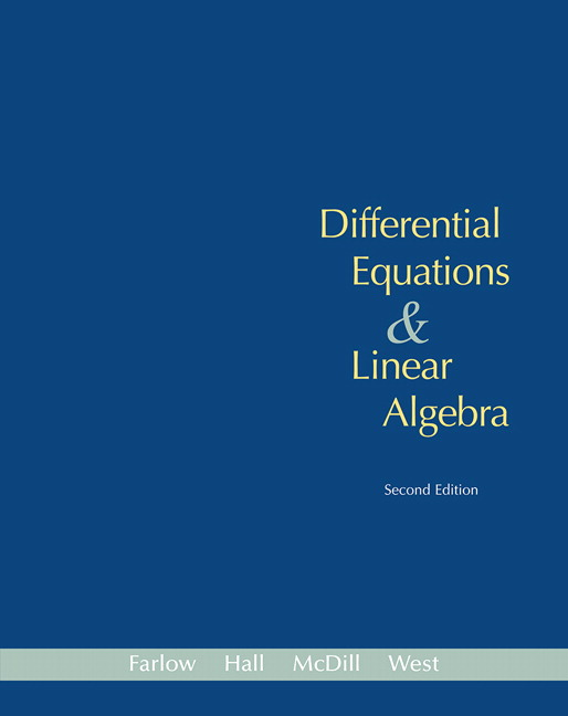Solution Manual (Complete Download) for Differential Equations and Linear Algebra, 2/E, Jerry Farlow, James E. Hall, Jean Marie McDill, Beverly H. West, ISBN-10: 0131860615, ISBN-13: 9780131860612, Instantly Downloadable Solution Manual, Complete (ALL CHAPTERS) Solution Manual