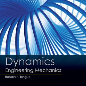 Solution Manual (Complete Download) for Dynamics : Engineering Mechanics, 2nd Edition, Benson H. Tongue, Sheri D. Sheppard, ISBN-10: 0470553049, ISBN-13: 9780470553046, Instantly Downloadable Solution Manual, Complete (ALL CHAPTERS) Solution Manual