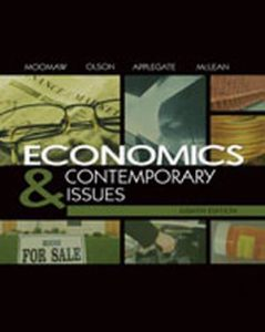 Solution Manual (Complete Download) for Economics and Contemporary Issues, 8th Edition, Ronald Moomaw, Kent W. Olson, William McLean, Michael Applegate, ISBN-10: 032482789X, ISBN-13: 9780324827897, Instantly Downloadable Solution Manual, Complete (ALL CHAPTERS) Solution Manual
