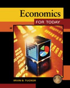 Solution Manual (Complete Download) for Economics for Today, 8th Edition, Irvin B. Tucker, ISBN-10: 1133190103, ISBN-13: 9781133190103, Instantly Downloadable Solution Manual, Complete (ALL CHAPTERS) Solution Manual