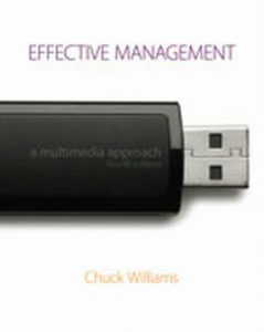 Solution Manual (Complete Download) for Effective Management: A Multimedia Approach, 4th Edition, Chuck Williams, ISBN-10: 0324596928, ISBN-13: 9780324596922, Instantly Downloadable Solution Manual, Complete (ALL CHAPTERS) Solution Manual